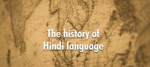 Hindi, Language origins, History of Hindi, Learn Hindi, Learn about Hindi